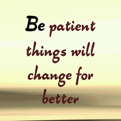 Be patient 