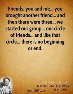 Friends, you and me... you 