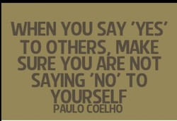 WHEN YOU SAY 'YES' 