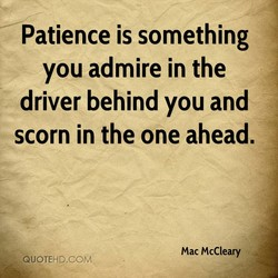 Patience is something 