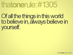 Of all the things in this world 