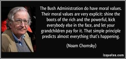 The Bush Administration do have moral values. 