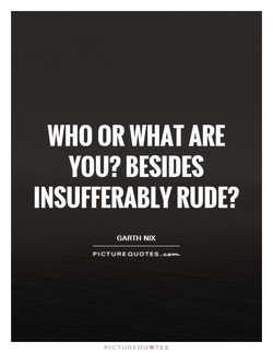 WHO OR WHAT ARE 