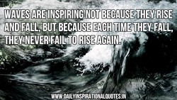 WAVES BECAUSE'THEY RISE 