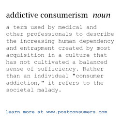 addictive consumerism noun 