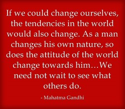 If we could change ourselves, 