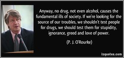 Anyway, no drug, not even alcohol, causes the 