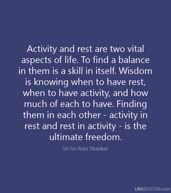 Activity and rest are two vital 