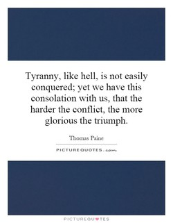 Tyranny, like hell, is not easily
