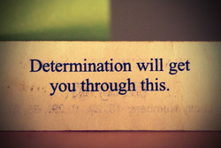 Determination will get 