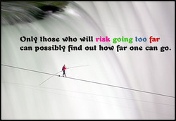 On!' those risk going too far 