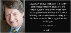 Newsmen believe that news is a tacitly 