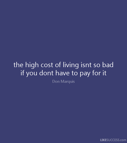 the high cost of living isnt so bad 