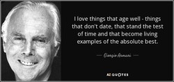 I love things that age well - things