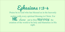 Praise be to God who has blessed us in the heavenly 