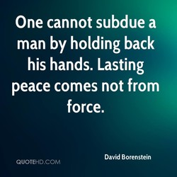 One cannot subdue a 