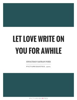 LET LOVE WRITE 0N 