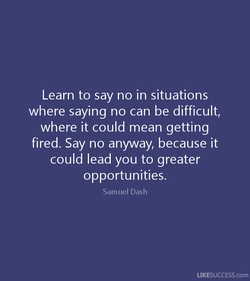 Learn to say no in situations 