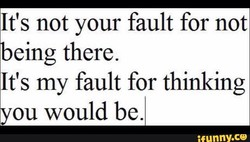 It's not your fault for not