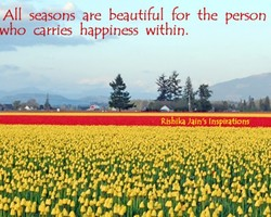 All seasons are beautiful for the person 