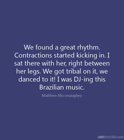 We found a great rhythm. 