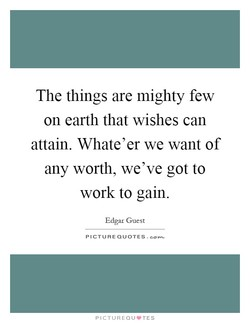 The things are mighty few 