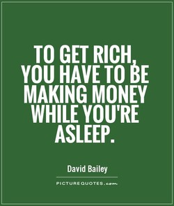 TO GET RICH 